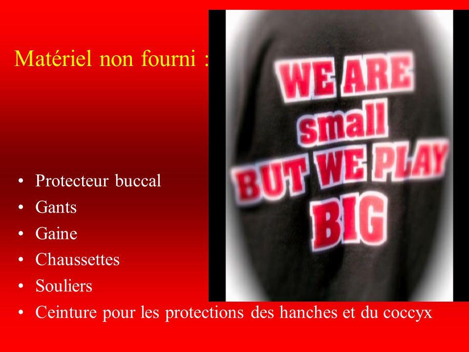 Matériel non fourni : Protecteur buccal Gants Gaine Chaussettes Souliers Ceinture pour les protections des hanches et du coccyx