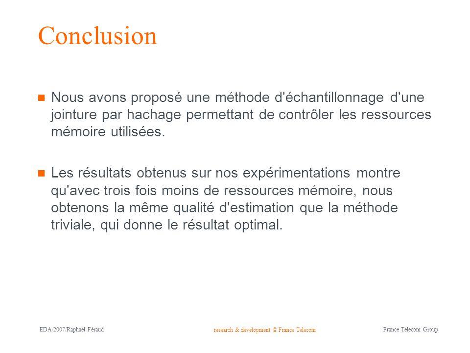 research & development © France Telecom France Telecom Group EDA/2007/Raphaël Féraud Conclusion Nous avons proposé une méthode d'échantillonnage d'une