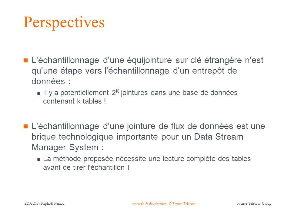 research & development © France Telecom France Telecom Group EDA/2007/Raphaël Féraud Perspectives L'échantillonnage d'une équijointure sur clé étrangè