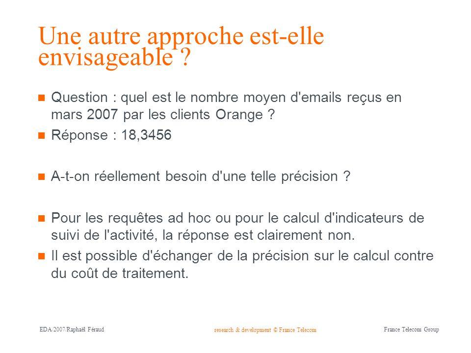research & development © France Telecom France Telecom Group EDA/2007/Raphaël Féraud L approche synopsis 9 L approche synopsis permet de gérer séparément les requêtes approximées.