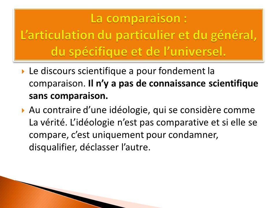  Le discours scientifique a pour fondement la comparaison.