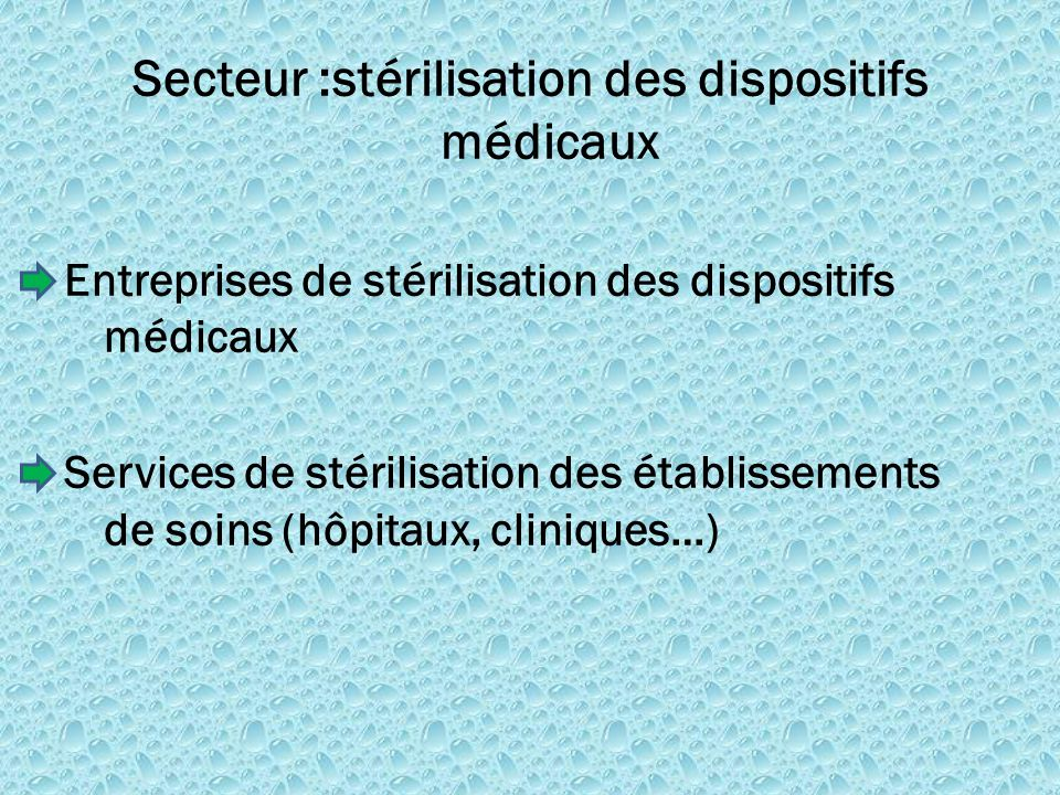 Secteur :stérilisation des dispositifs médicaux Entreprises de stérilisation des dispositifs médicaux Services de stérilisation des établissements de