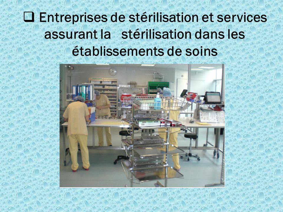  Entreprises de stérilisation et services assurant la stérilisation dans les établissements de soins