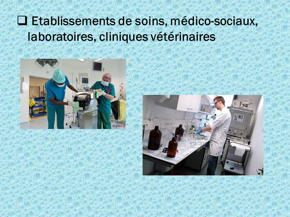  Etablissements de soins, médico-sociaux, laboratoires, cliniques vétérinaires