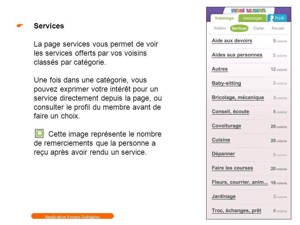 Services La page services vous permet de voir les services offerts par vos voisins classés par catégorie. Une fois dans une catégorie, vous pouvez exp