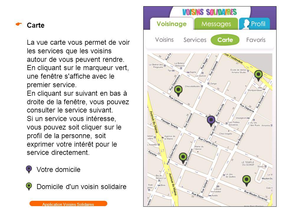 Carte La vue carte vous permet de voir les services que les voisins autour de vous peuvent rendre. En cliquant sur le marqueur vert, une fenêtre s'aff