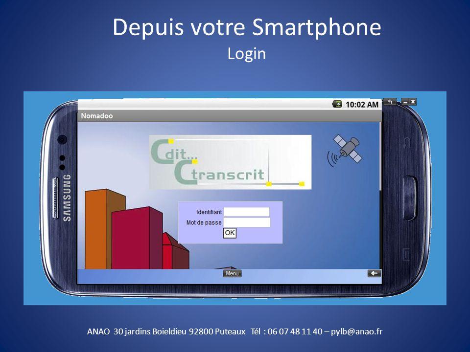 Depuis votre Smartphone Login ANAO 30 jardins Boieldieu 92800 Puteaux Tél : 06 07 48 11 40 – pylb@anao.fr