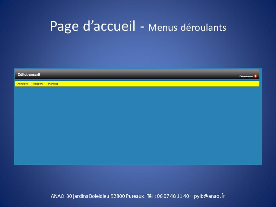 Page d'accueil - Menus déroulants ANAO 30 jardins Boieldieu 92800 Puteaux Tél : 06 07 48 11 40 – pylb@anao.fr