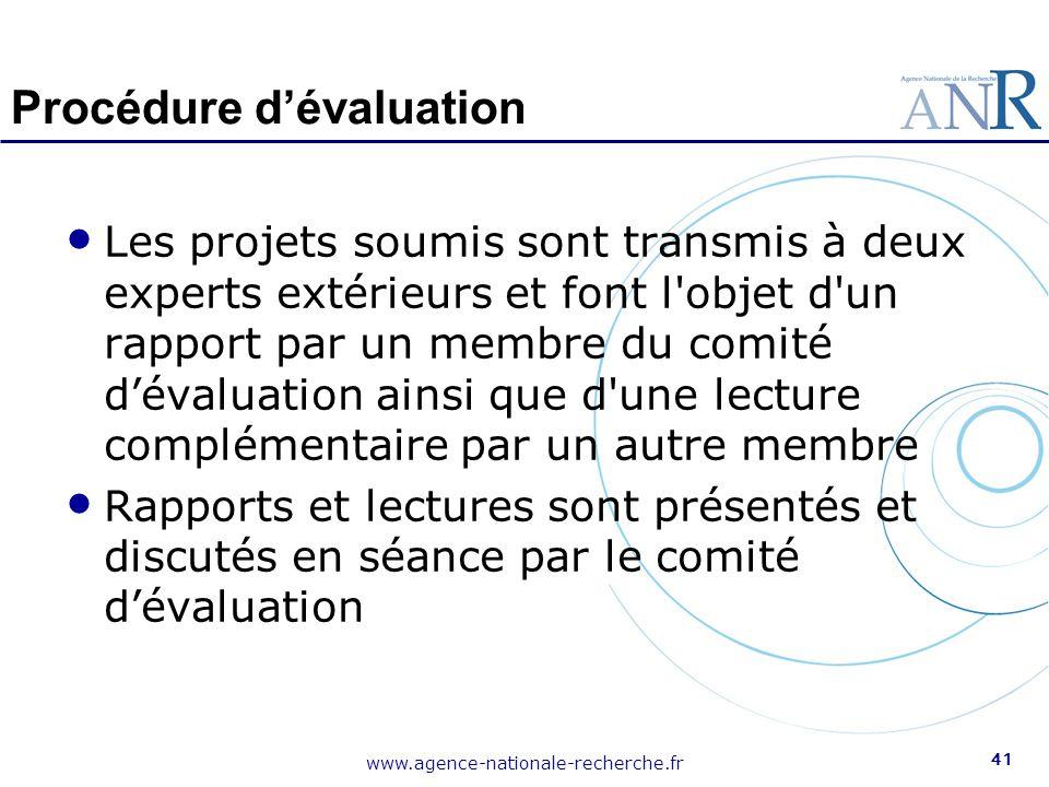 www.agence-nationale-recherche.fr 41 Procédure d'évaluation Les projets soumis sont transmis à deux experts extérieurs et font l'objet d'un rapport pa