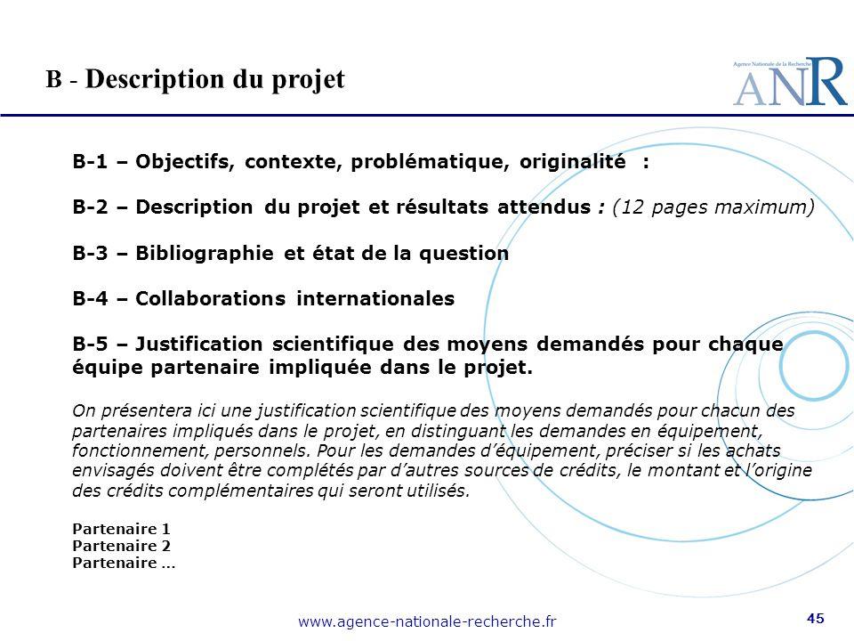 www.agence-nationale-recherche.fr 45 B - Description du projet B-1 – Objectifs, contexte, problématique, originalité : B-2 – Description du projet et