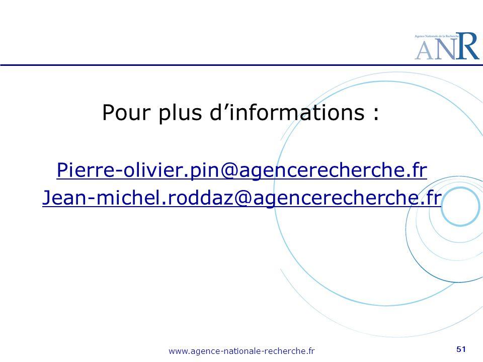 www.agence-nationale-recherche.fr 51 Pour plus d'informations : Pierre-olivier.pin@agencerecherche.fr Jean-michel.roddaz@agencerecherche.fr