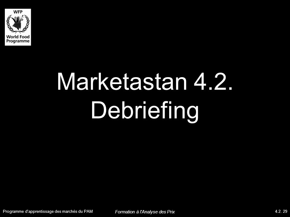 Marketastan 4.2. Debriefing Programme d apprentissage des marchés du PAM4.2.