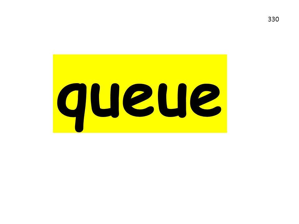 queue 330