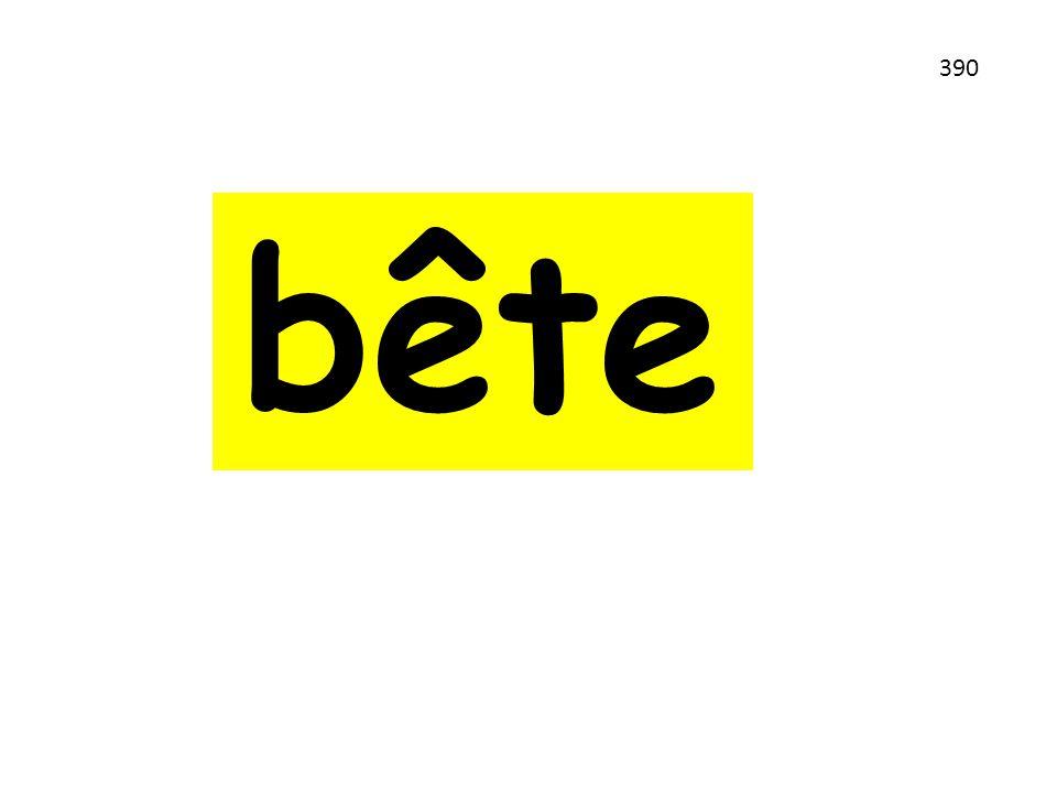 bête 390