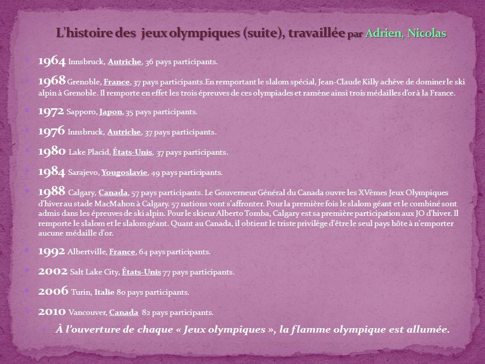 1964 Innsbruck, Autriche, 36 pays participants. 1968 Grenoble, France, 37 pays participants.En remportant le slalom spécial, Jean-Claude Killy achève
