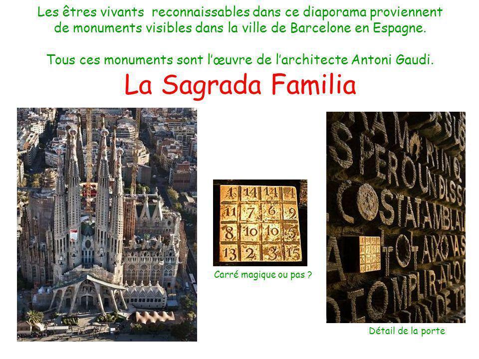 Les êtres vivants reconnaissables dans ce diaporama proviennent de monuments visibles dans la ville de Barcelone en Espagne.