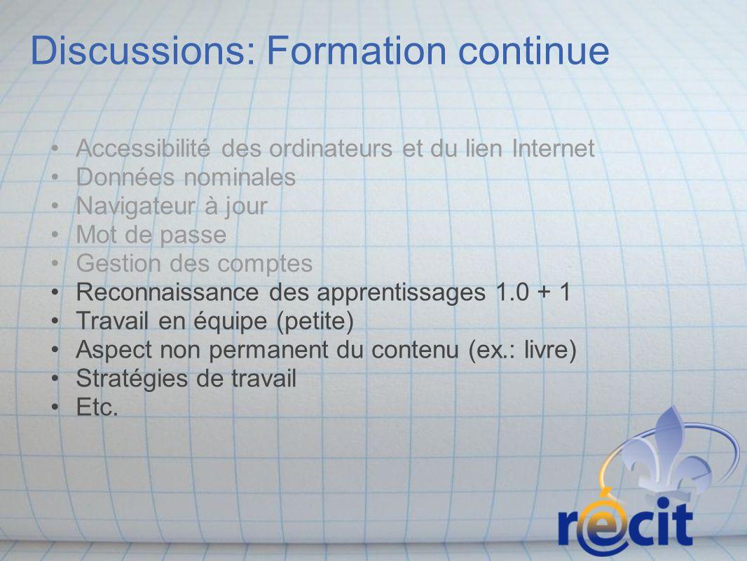 Discussions: Formation continue Accessibilité des ordinateurs et du lien Internet Données nominales Navigateur à jour Mot de passe Gestion des comptes