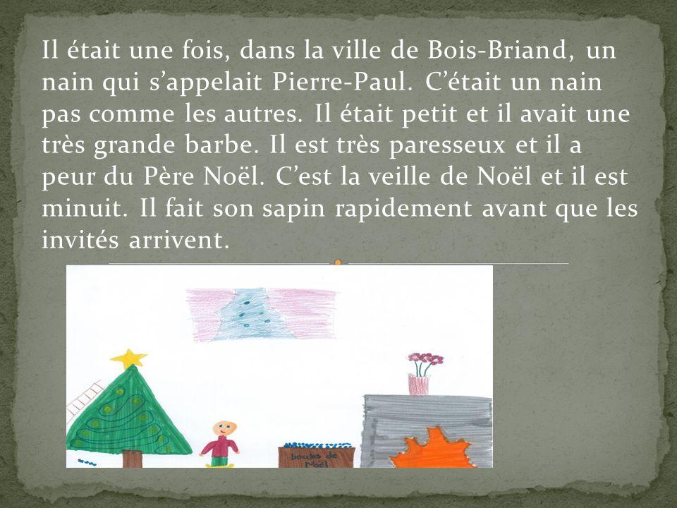 Il était une fois, dans la ville de Bois-Briand, un nain qui s'appelait Pierre-Paul.
