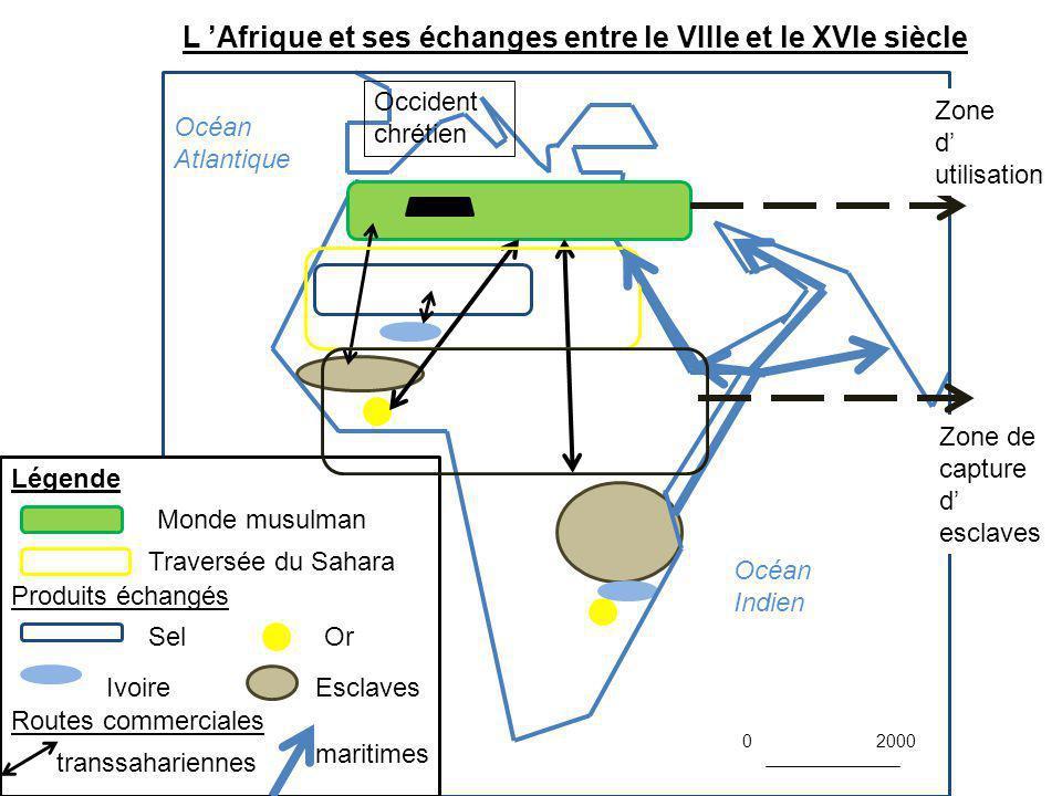 L 'Afrique et ses échanges entre le VIIIe et le XVIe siècle Légende Occident chrétien 20000 Produits échangés Routes commerciales Sel Ivoire Or Esclav