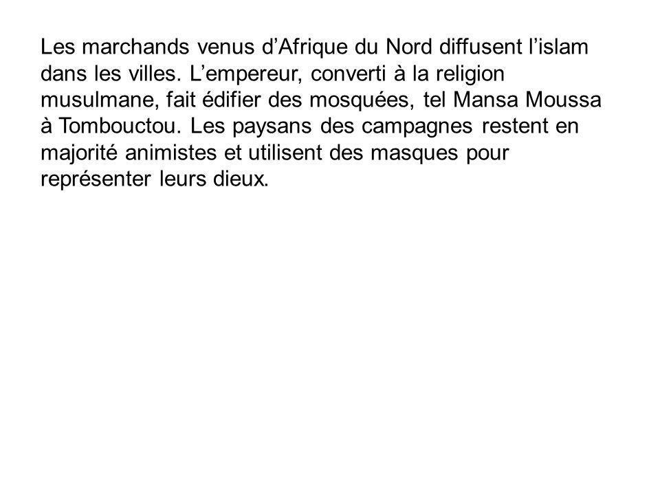 Les marchands venus d'Afrique du Nord diffusent l'islam dans les villes. L'empereur, converti à la religion musulmane, fait édifier des mosquées, tel