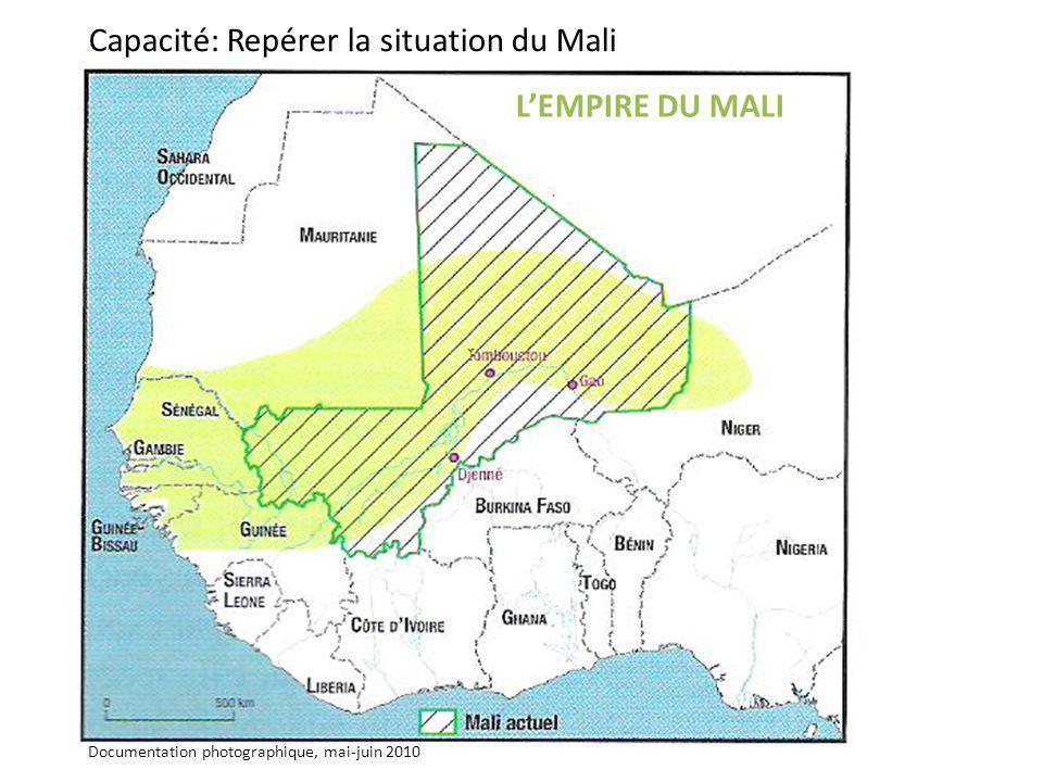 L'EMPIRE DU MALI Documentation photographique, mai-juin 2010 Capacité: Repérer la situation du Mali