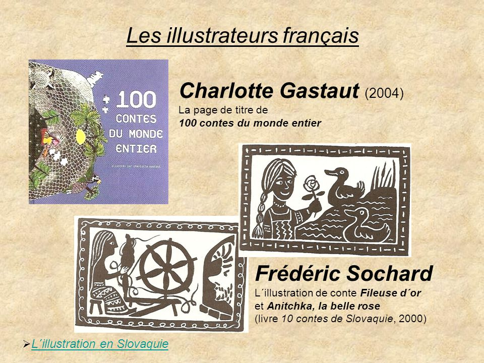 Les illustrateurs français Charlotte Gastaut (2004) La page de titre de 100 contes du monde entier  L´illustration en SlovaquieL´illustration en Slov