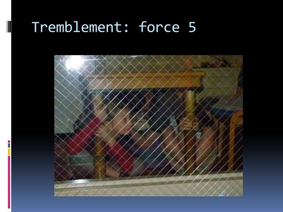 Tremblement: force 5