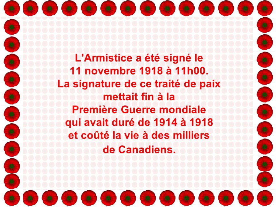 L Armistice a été signé le 11 novembre 1918 à 11h00.