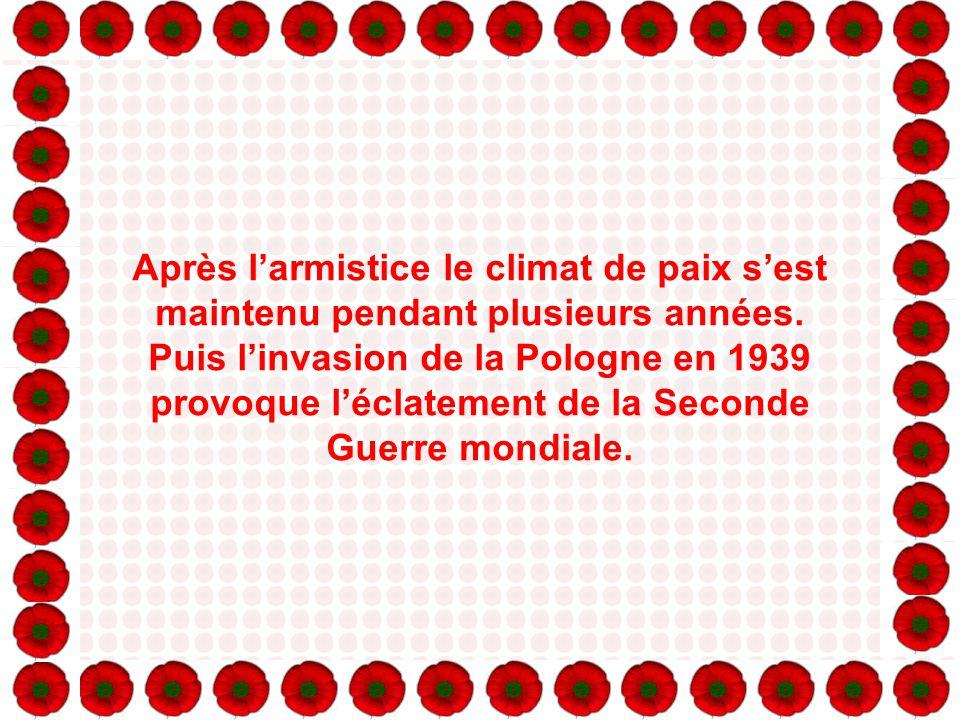 Après l'armistice le climat de paix s'est maintenu pendant plusieurs années.