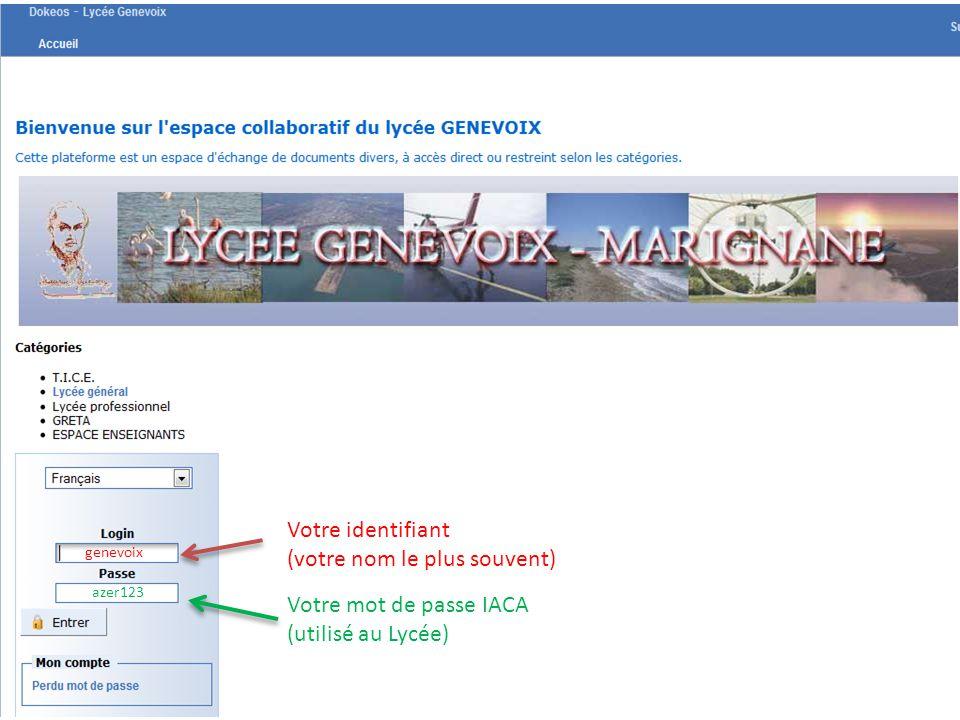 Votre identifiant (votre nom le plus souvent) Votre mot de passe IACA (utilisé au Lycée) genevoix azer123