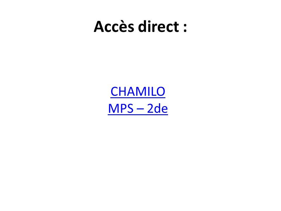 Accès direct : CHAMILO MPS – 2de