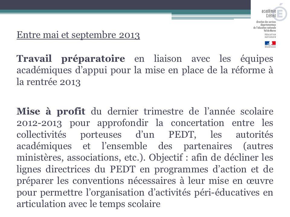 Entre mai et septembre 2013 Travail préparatoire en liaison avec les équipes académiques d'appui pour la mise en place de la réforme à la rentrée 2013