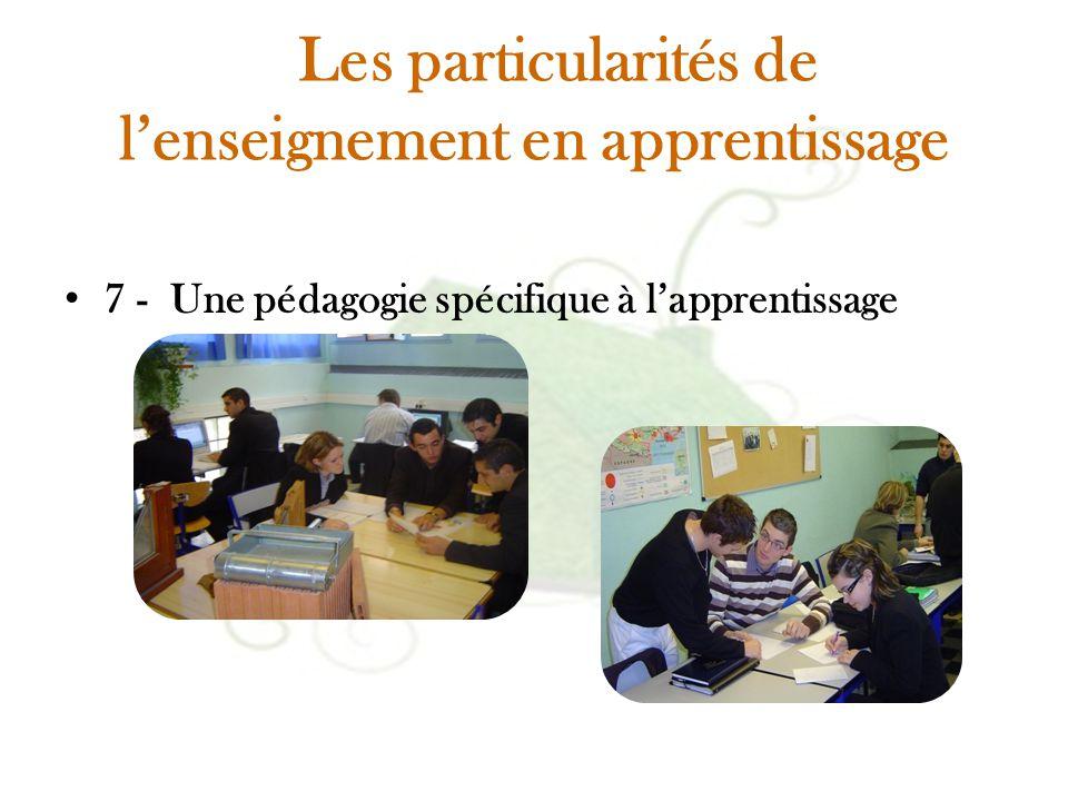 Les particularités de l'enseignement en apprentissage 7 - Une pédagogie spécifique à l'apprentissage