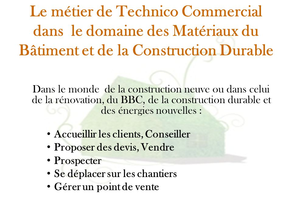 Le métier de Technico Commercial dans le domaine des Matériaux du Bâtiment et de la Construction Durable Dans le monde de la construction neuve ou dan