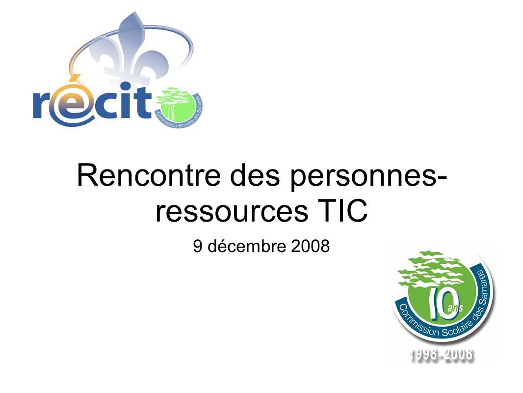 Rencontre des personnes- ressources TIC 9 décembre 2008