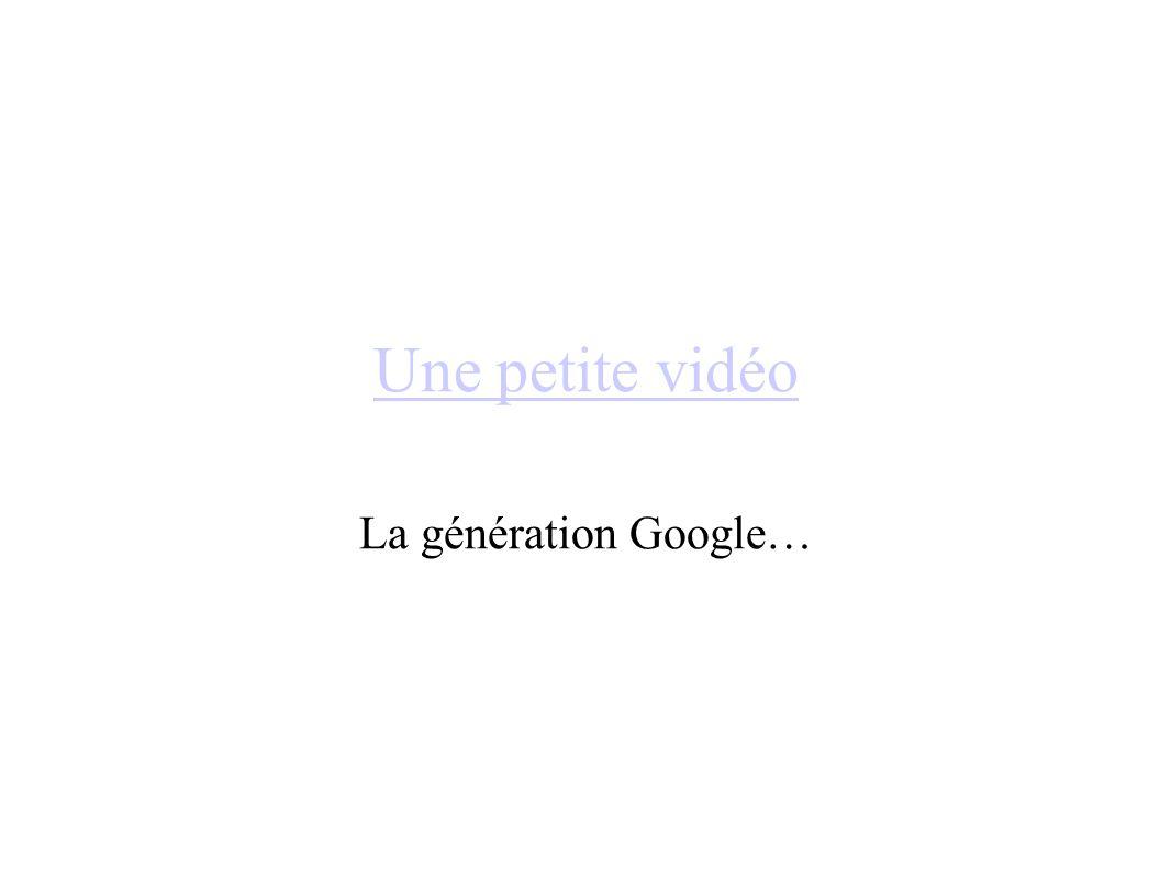 Une petite vidéo La génération Google…