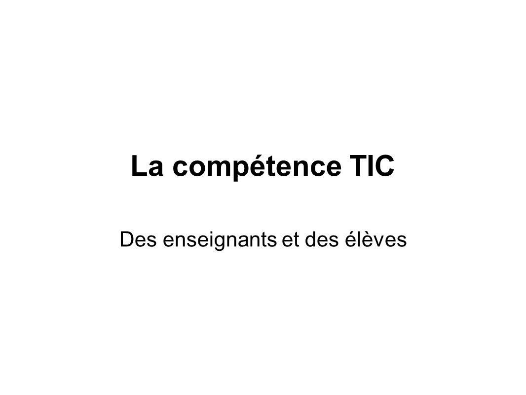 La compétence TIC Des enseignants et des élèves
