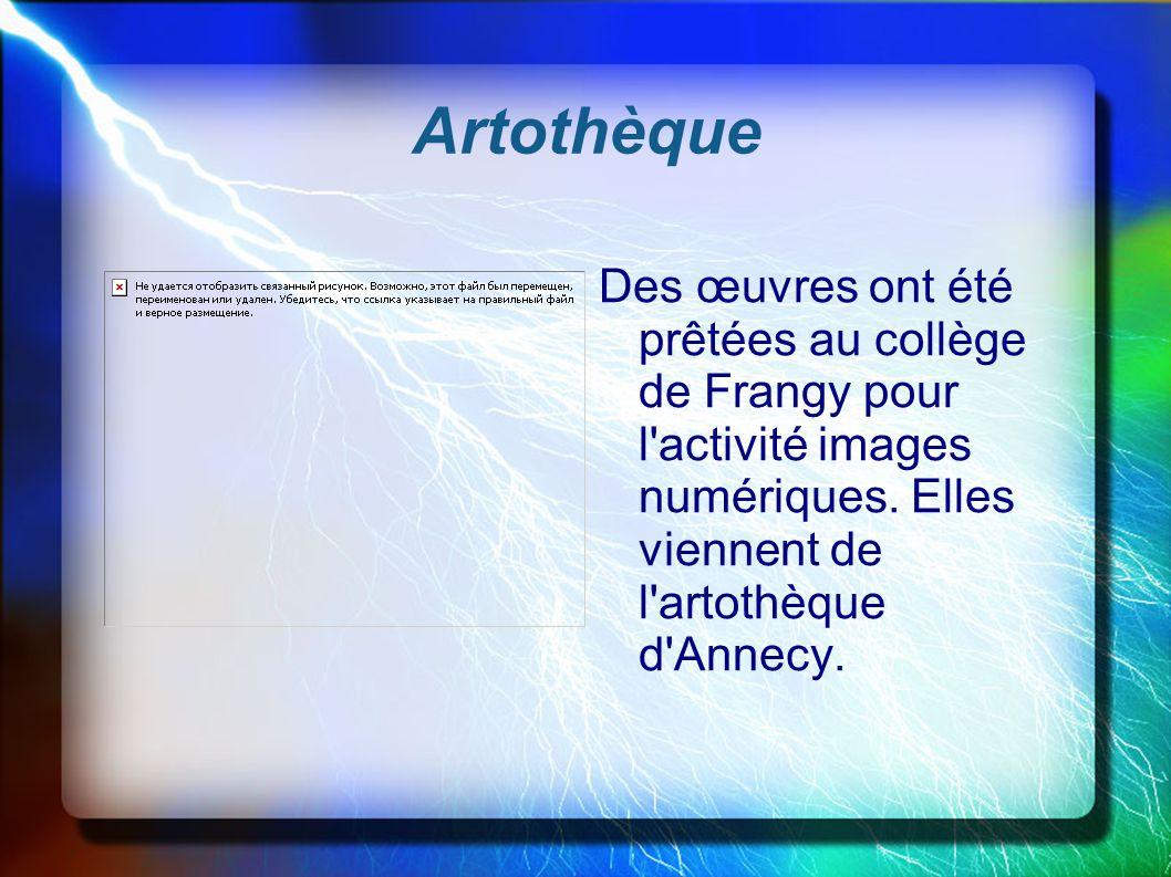 Artothèque Des œuvres ont été prêtées au collège de Frangy pour l'activité images numériques. Elles viennent de l'artothèque d'Annecy.