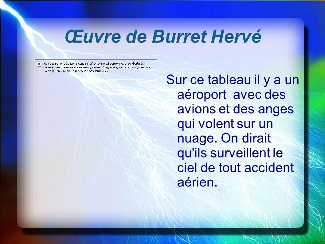 Œuvre de Burret Hervé Sur ce tableau il y a un aéroport avec des avions et des anges qui volent sur un nuage. On dirait qu'ils surveillent le ciel de