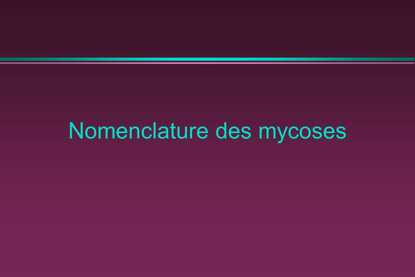 Mycoses profondes Selon l état immunitaire et la virulence du champignon, l évolution peut être chronique ou subaiguë ou au contraire fulminante