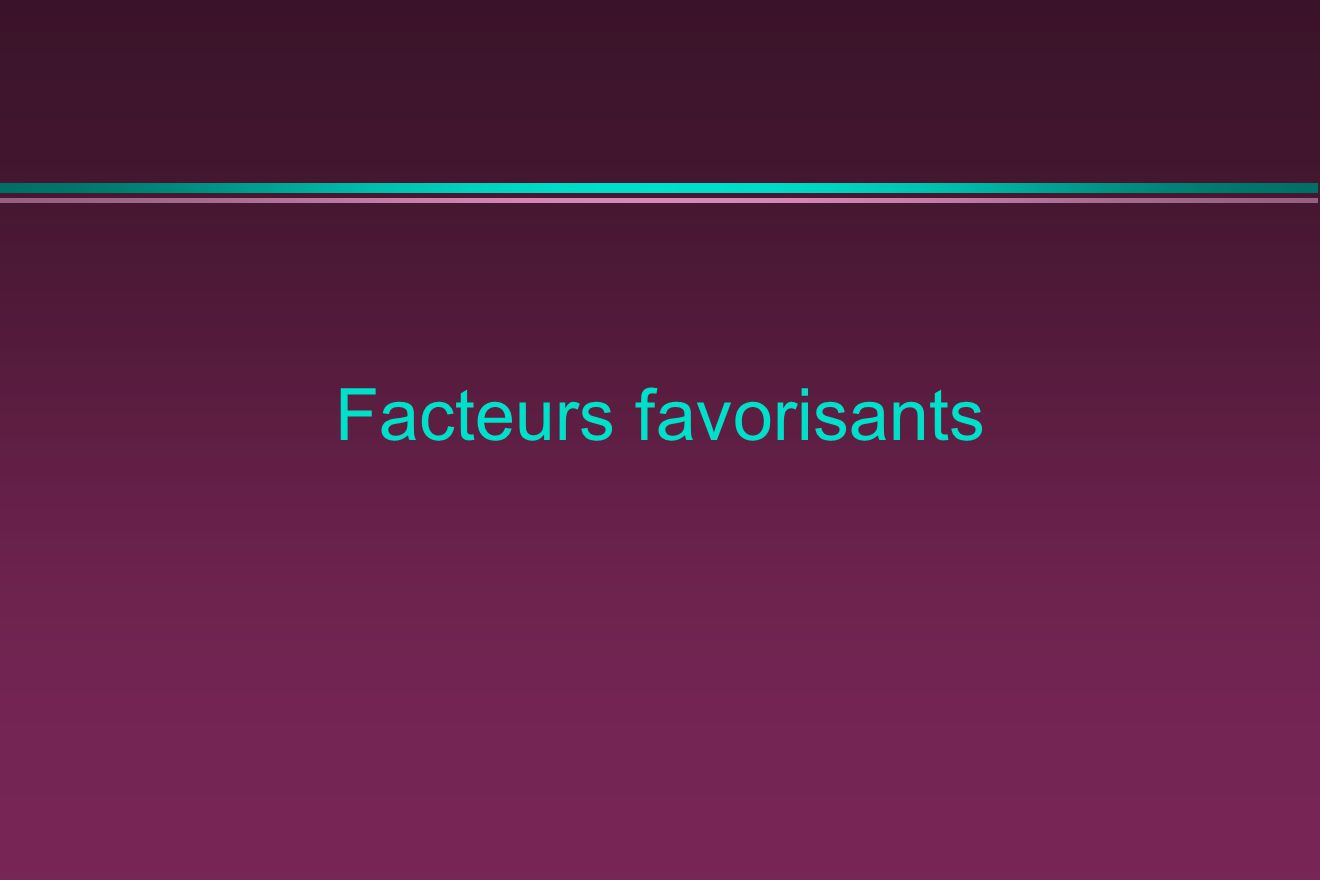 Facteurs favorisants