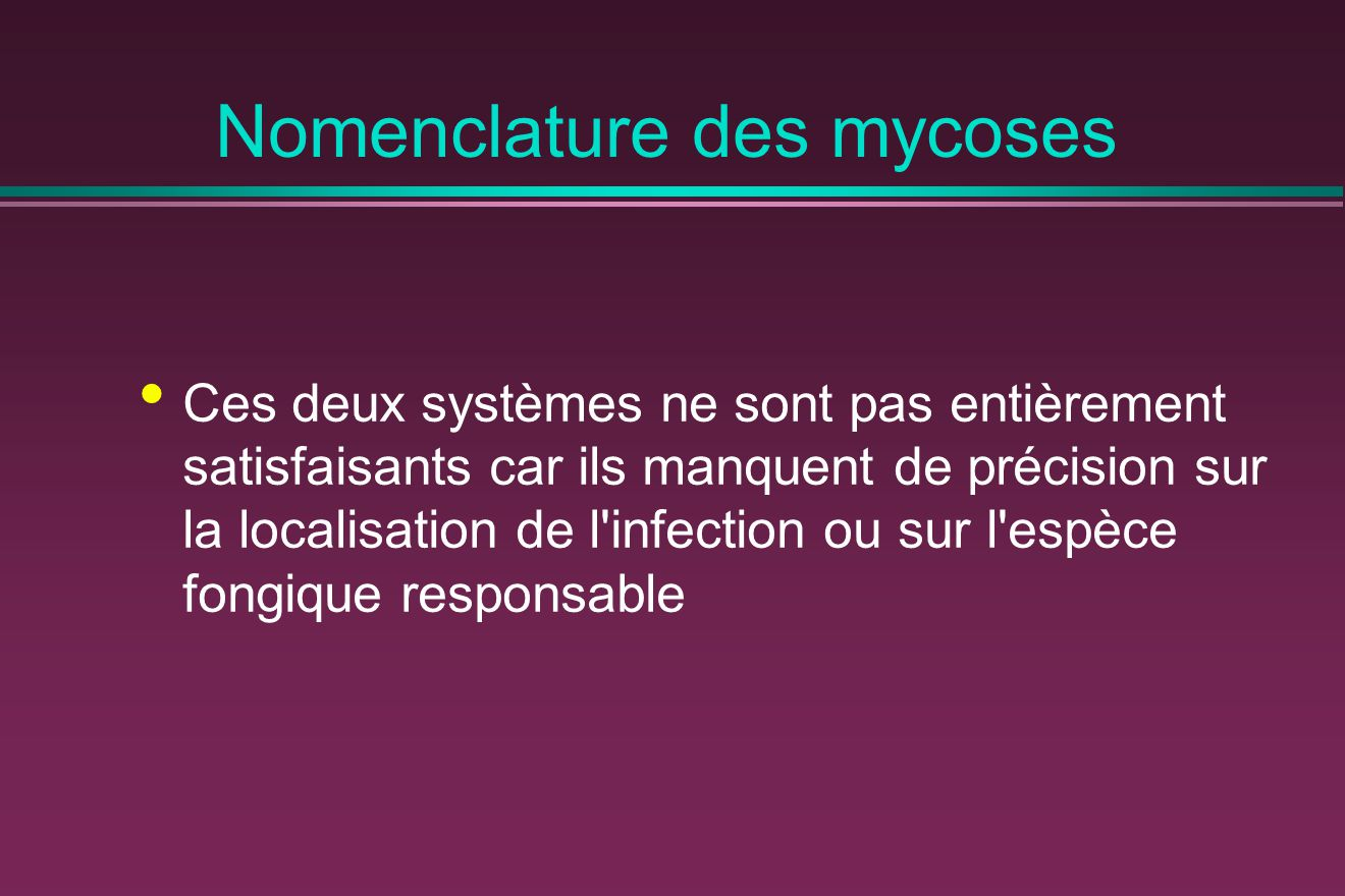 Mycoses « continentales » D autres mycoses ont une répartition géographique large, mais néanmoins nettement délimitée : chromoblastomycoses, mycétomes, observés dans les régions tropicales et subtropicales du globe Chromoblastomycose