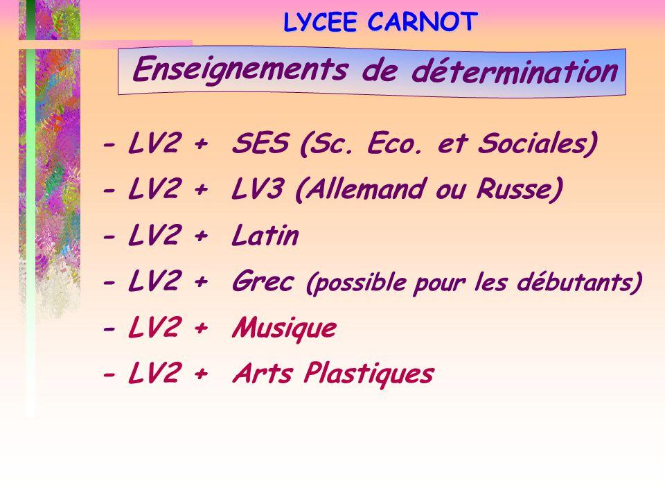 LYCEE CARNOT LYCEE CARNOT - LV2 + SES (Sc. Eco. et Sociales) - LV2 + LV3 (Allemand ou Russe) - LV2 + Latin - LV2 + Grec (possible pour les débutants)