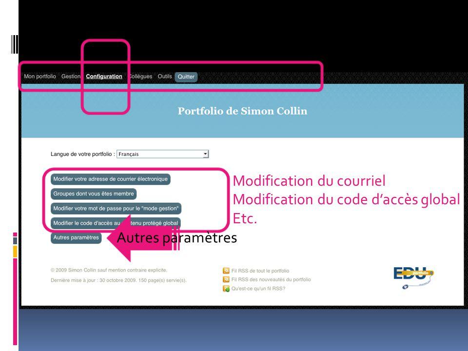 Modification du courriel Modification du code d'accès global Etc. Autres paramètres