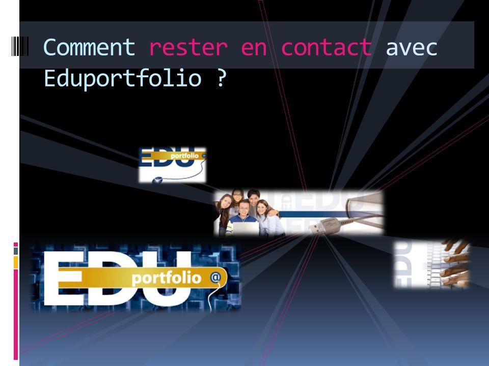 Comment rester en contact avec Eduportfolio ?