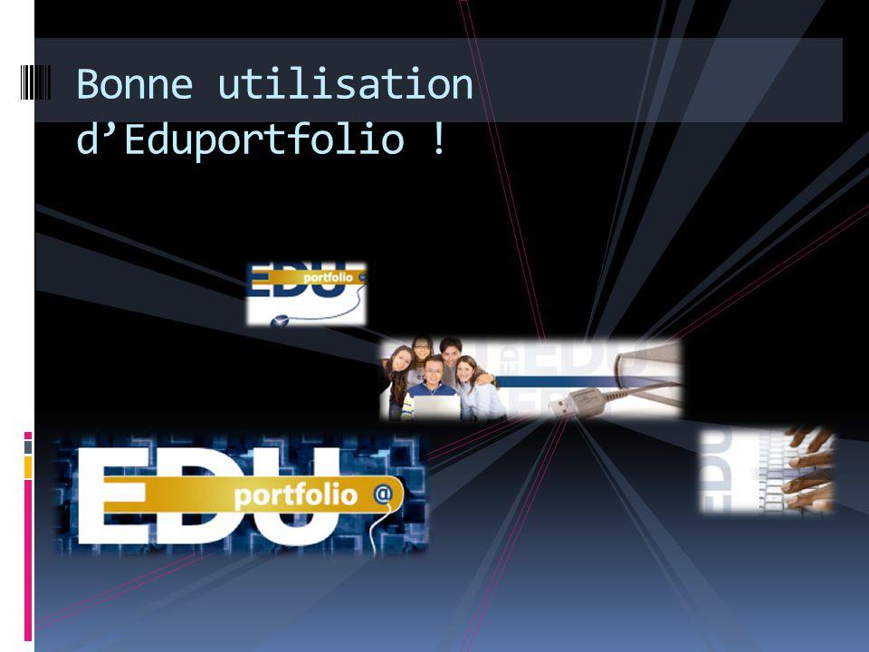 Bonne utilisation d'Eduportfolio !