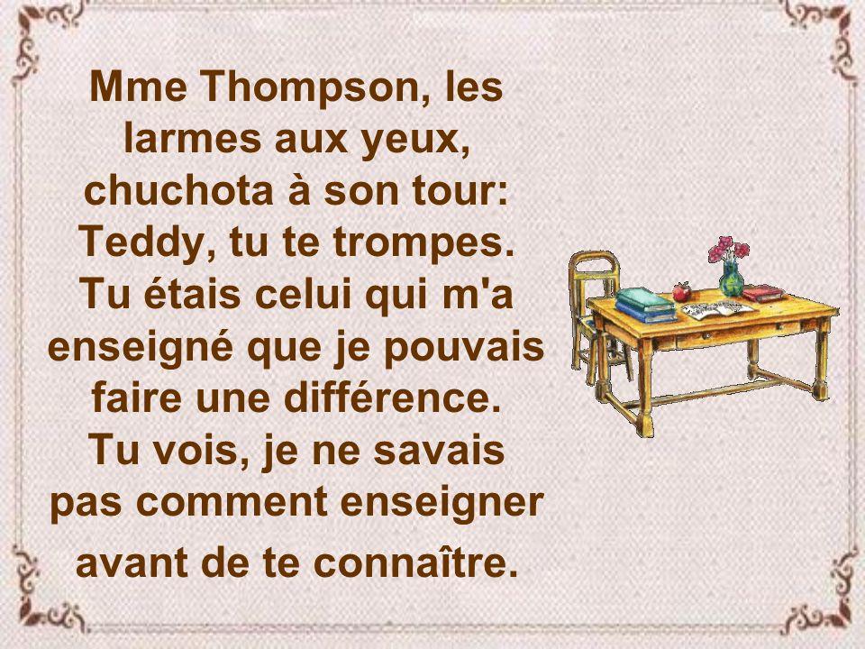 Ils se sont enlacés et Dr. Stoddard chuchota à l'oreille de Mme Thompson : Merci Mme Thompson d'avoir cru en moi. Merci énormément de m'avoir fait sen