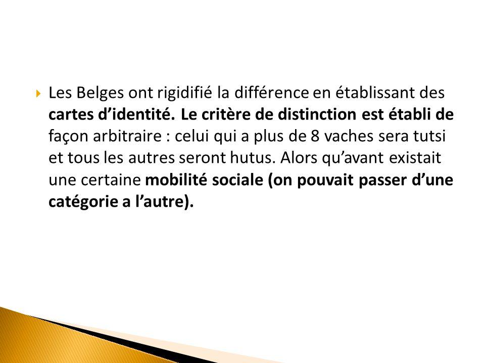  Les Belges ont rigidifié la différence en établissant des cartes d'identité. Le critère de distinction est établi de façon arbitraire : celui qui a