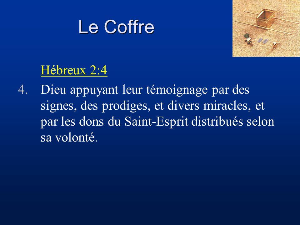 Le Coffre Hébreux 2:4 4.Dieu appuyant leur témoignage par des signes, des prodiges, et divers miracles, et par les dons du Saint-Esprit distribués sel