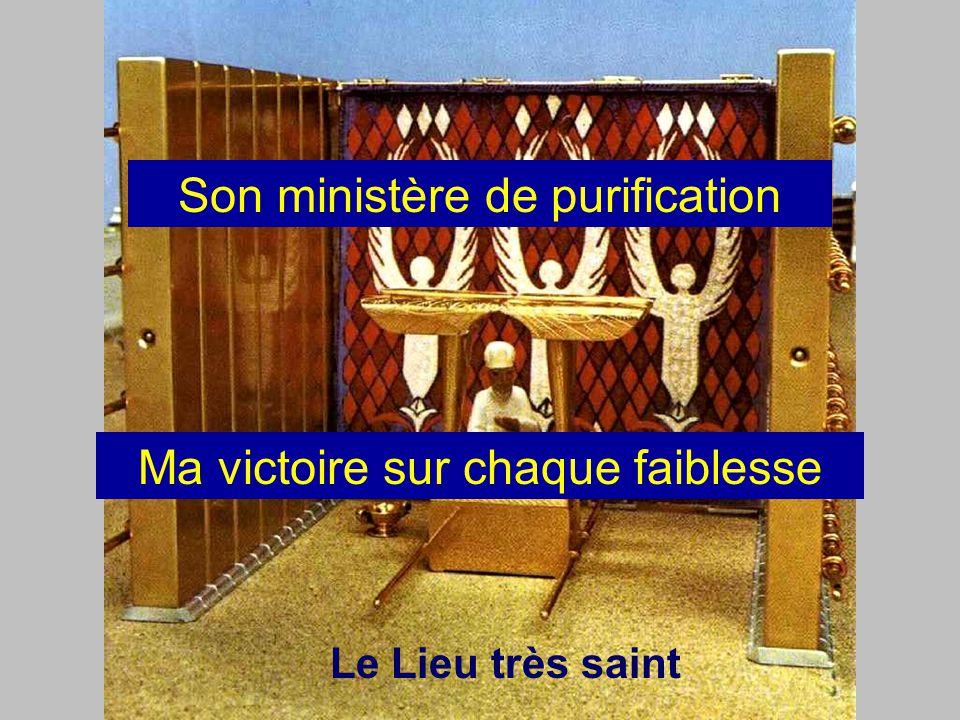 Le Lieu très saint Son ministère de purification Ma victoire sur chaque faiblesse